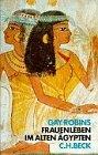Frauenleben im Alten Ägypten