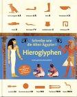 Hieroglyphen. Schreibe wie die Alten Ägypter!